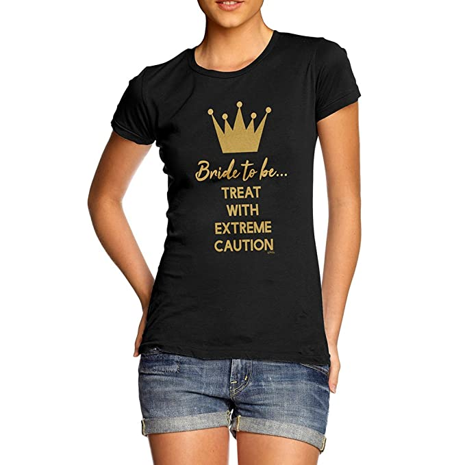 e59d57a95 Amazon.com: TWISTED ENVY Womens Funny Sarcasm T Shirt Bride Treat with  Extreme Caution: Clothing