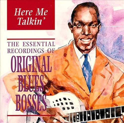 Price comparison product image Here Me Talkin': Original Blues Bosses by Various Artists (1999-12-25)