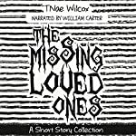 The Missing Loved Ones: A Short Story Collection | TNae Wilcox