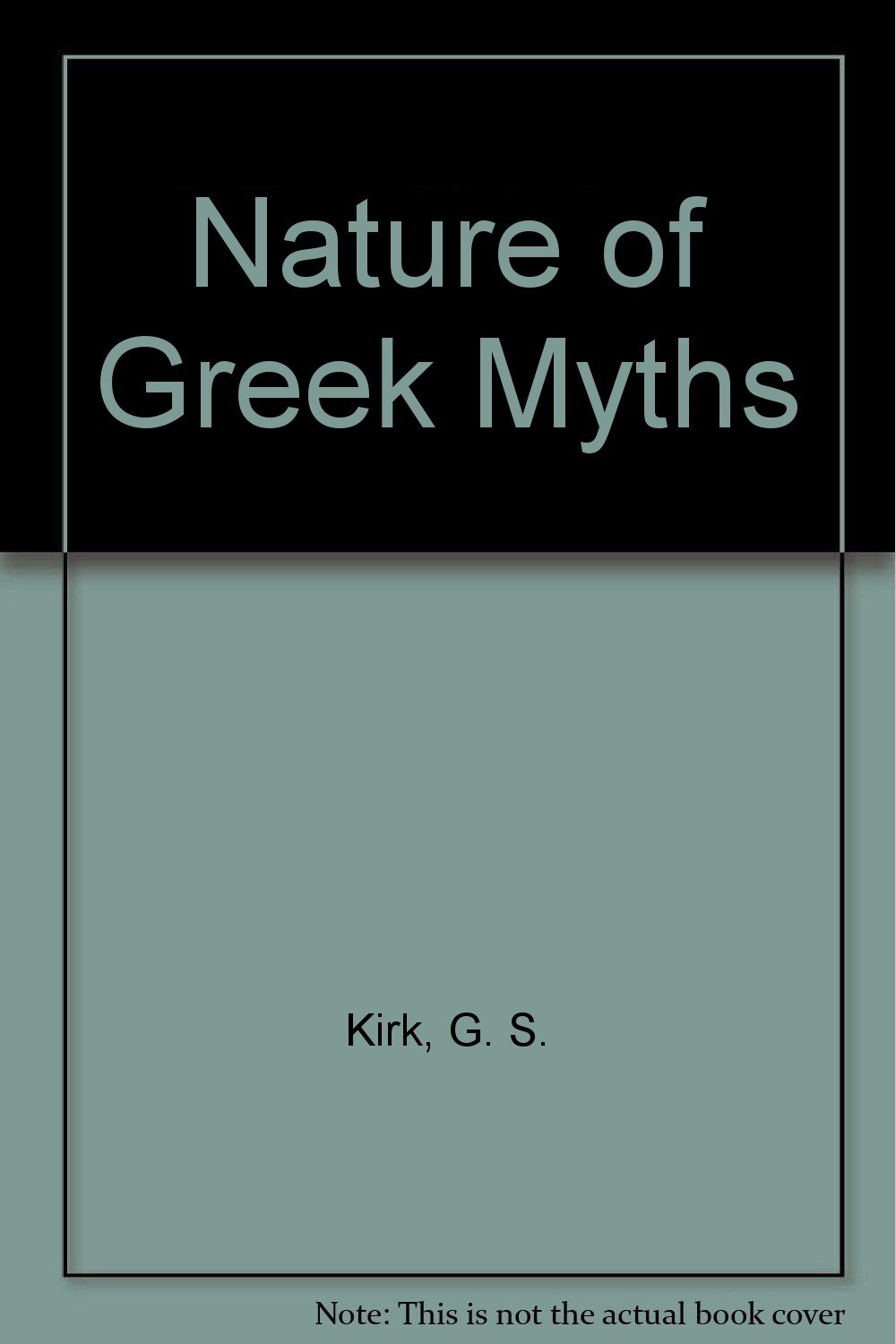 The Nature of Greek Myths: G. S. Kirk: 9780879510312: Amazon.com: Books