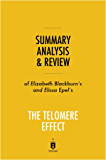 Summary, Analysis & Review of Elizabeth Blackburn's and Elissa Epel's The Telomere Effect by Instaread