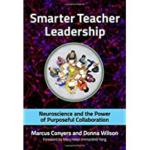 Smarter Teacher Leadership: Neuroscience and the Power of Purposeful Collaboration by Marcus Conyers (2015-12-04)