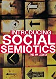 Introducing Social Semiotics : An Introductory Textbook, Leeuwen, Theo Van, 0415249430