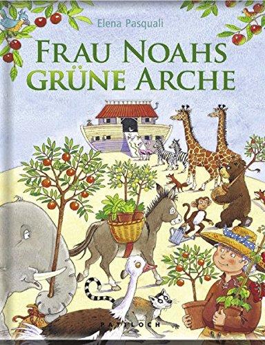 Frau Noahs grüne Arche