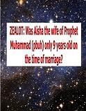 ZEALOT: Was Aisha the wife of Prophet Muhammad