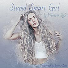 Stupid Smart Girl: Poetry Audiobook by Freedom Ryder Narrated by Renee Adams