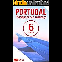 Portugal: Planejando sua Mudança em 6 Etapas