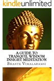 A Guide to Tranquil Wisdom Insight Meditation: How to Attain Nibbana Through the Mindfulness of Lovingkindness