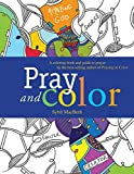 Pray and Color A coloring book and guide to prayer by the best-selling author of Praying in Color