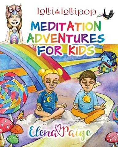 Lolli and the Lollipop (Meditation Adventures for Kids) (Volume 1) (Childrens Books Confidence)