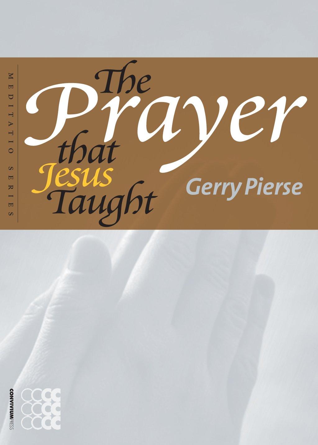The Prayer That Jesus Taught (Meditatio) PDF