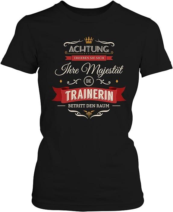 55aee63b8cf153 Fashionalarm Damen T-Shirt - Ihre Majestät die Trainerin betritt den ...