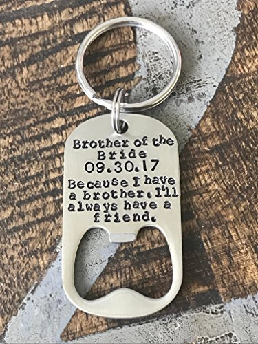 Brother of the Bride Gift Bottle Opener Wedding Party Brother Gift For Best Brother Ever by Blue Eyed Jewels