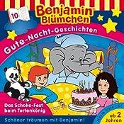 Das Schoko-Fest beim Tortenkönig (Benjamin Blümchen Gute Nacht Geschichten 10) | Vincent Andreas