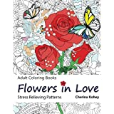Adult Coloring Book: Flowers in Love : Stress Relieving Patterns