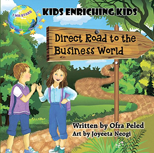 Direct Road to the Business World - 5 books in 1: Kids Enriching Kids (7WH Stars Books Book 6)