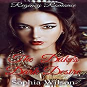 The Duke's Dark Desire | Sophia Wilson