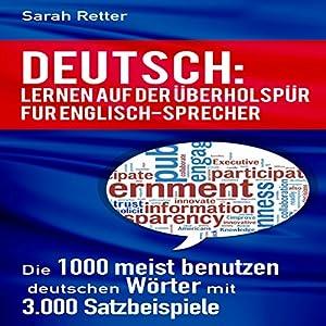 DEUTSCH: LERNEN AUF DER ÜBERHOLSPUR FÜR ENGLISCH-SPRECHER: Die 1000 meist benutzen deutschen Wörter mit 3.000 Satzbeispiele Audiobook