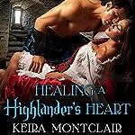 Healing a Highlander's Heart: Clan Grant, Book 2 | Keira Montclair