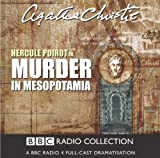 Murder in Mesopotamia (A BBC Radio 4 Full-Cast Dramatisation) Import, Cast Recording Edition by Agatha Christie (2003) Audio CD