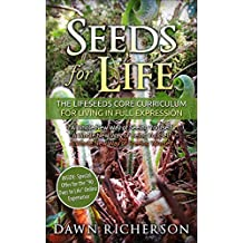 Seeds for Life: The Lifeseeds Core Curriculum for Living in Full Expression
