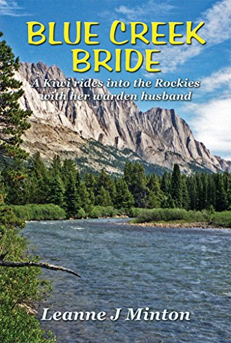 Blue Creek Bride: A Kiwi rides into the Rockies with her warden husband