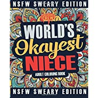 Worlds Okayest Niece Coloring Book: A Sweary, Irreverent, Swear Word Niece Coloring Book for Adults