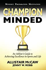 Champion Minded: Achieving Excellence in Sports and Life Paperback