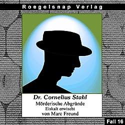 Eiskalt erwischt (Dr. Cornelius Stahl - Mörderische Abgründe 16)