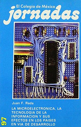 La Microelectr Nica  La Tecnolog A De La Informaci N Y Sus Efectos En Los Pa Ses En V A De Desarrollo  Jornadas   Spanish Edition