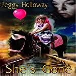 She's Gone | Peggy Holloway