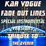 Fade Out Lines (Special Instrumental Versions) [Tribute to the Avener]
