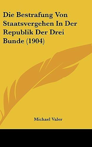 Die Bestrafung Von Staatsvergehen In Der Republik Der Drei Bunde (1904) (German Edition)