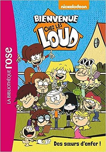 Bienvenue Chez Les Loud T 01 Des Soeurs D Enfer Amazon Ca