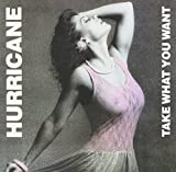 Take What You Want by Hurricane (2008-02-05)