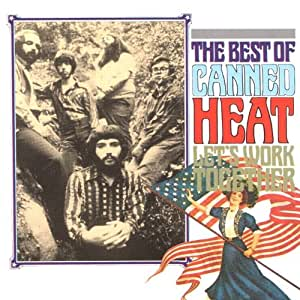 Canned Heat Let S Work Together The Best Of Canned Heat