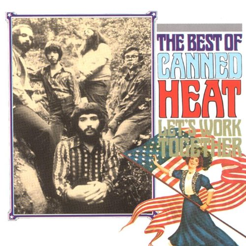 Let's Work Together: the Best of Canned Heat (Canned Heat The Very Best Of)