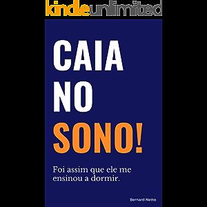 Caia no Sono: Foi assim que ele me ensinou a dormir. (Portuguese Edition)