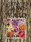 img - for Cultivated Plants of the World - Trees, Shrubs & Climbers book / textbook / text book