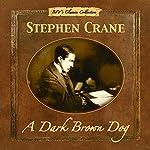 A Dark Brown Dog | Stephen Crane