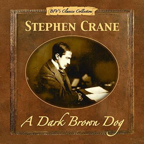 A Dark Brown Dog by Steven Crane