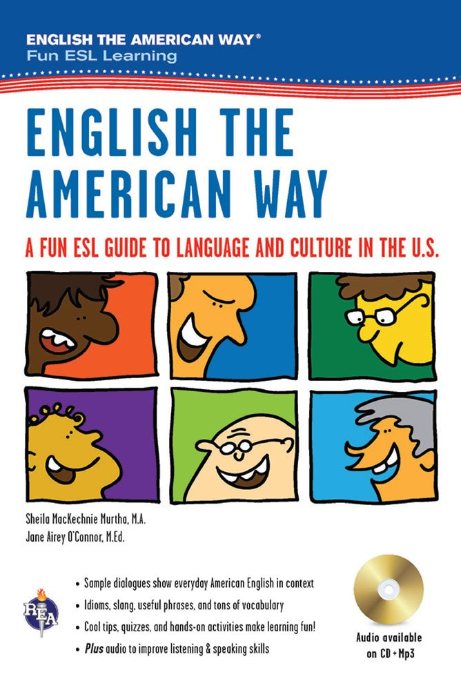 English the American Way: A Fun ESL Guide to Language & Culture in the U.S. w/Audio CD & MP3 (English as a Second Language Series) by Research & Education Association