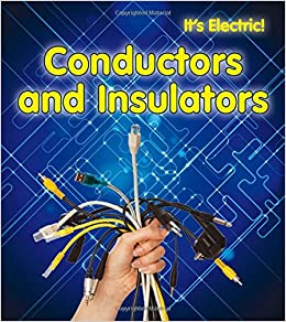 6c085513783a54 Conductors and Insulators (It s Electric!)  Chris Oxlade  9781432956783   Amazon.com  Books