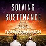 Solving Sustenance | Danny Adelman