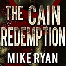 The Cain Redemption: The Cain Series, Book 4 Audiobook by Mike Ryan Narrated by Matt Godfrey