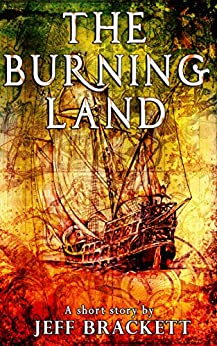 The Burning Land by [Brackett, Jeff]