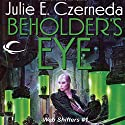 Beholder's Eye: Web Shifters, Book 1 Audiobook by Julie E. Czerneda Narrated by Luci Christian Bell
