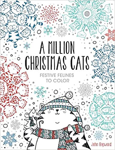 Amazon A Million Christmas Cats Festive Felines To Color 9781454710295 John Bigwood Books