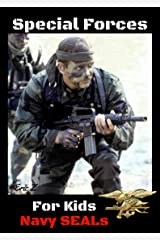 Special Forces for Kids: Navy SEALs (The Navy SEALs Special Forces Leadership and Self-Esteem Books for Kids Book 6) Kindle Edition
