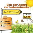 Von der Angst zur Lebensfreude (Harmonisierung emotionaler Disharmonien) Hörbuch von Kurt Tepperwein Gesprochen von: Kurt Tepperwein